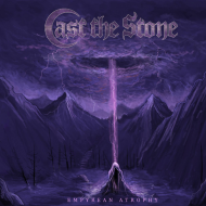 Cast The Stone - Empyrean Atrophy